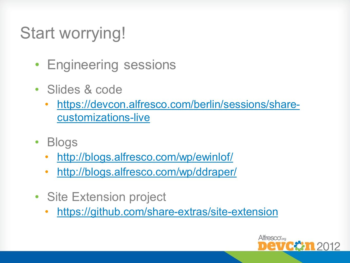 Start worrying! Engineering sessions Slides & code Blogs