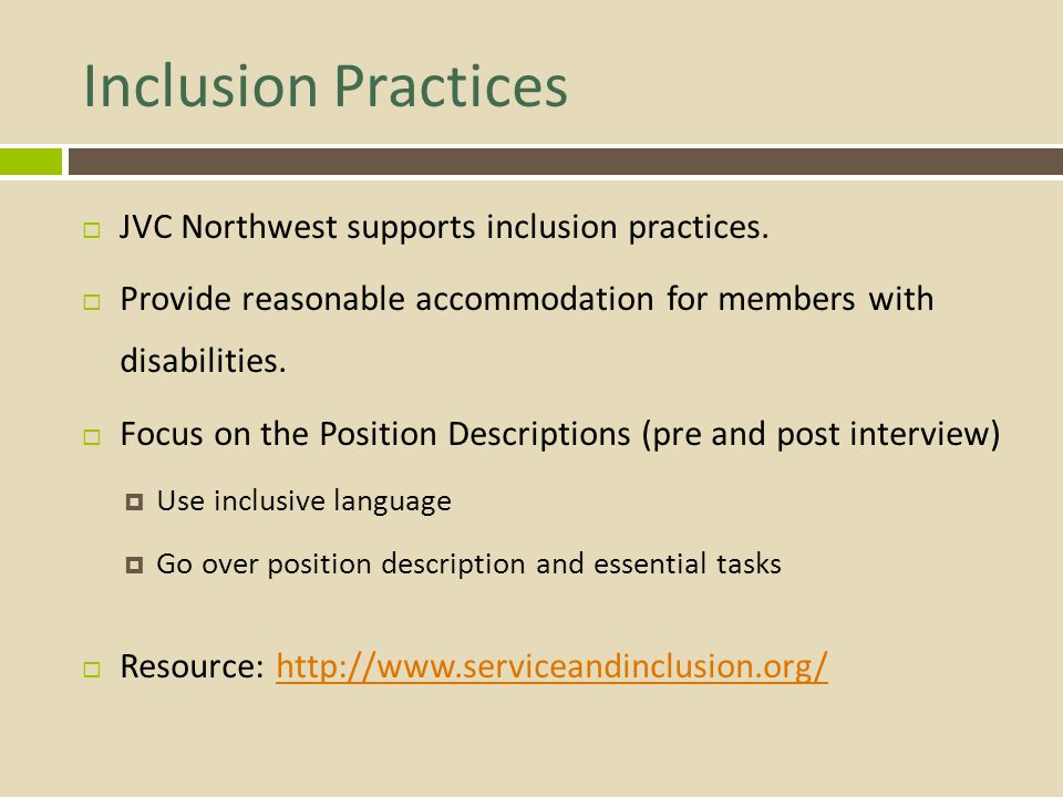 Inclusion Practices JVC Northwest supports inclusion practices.