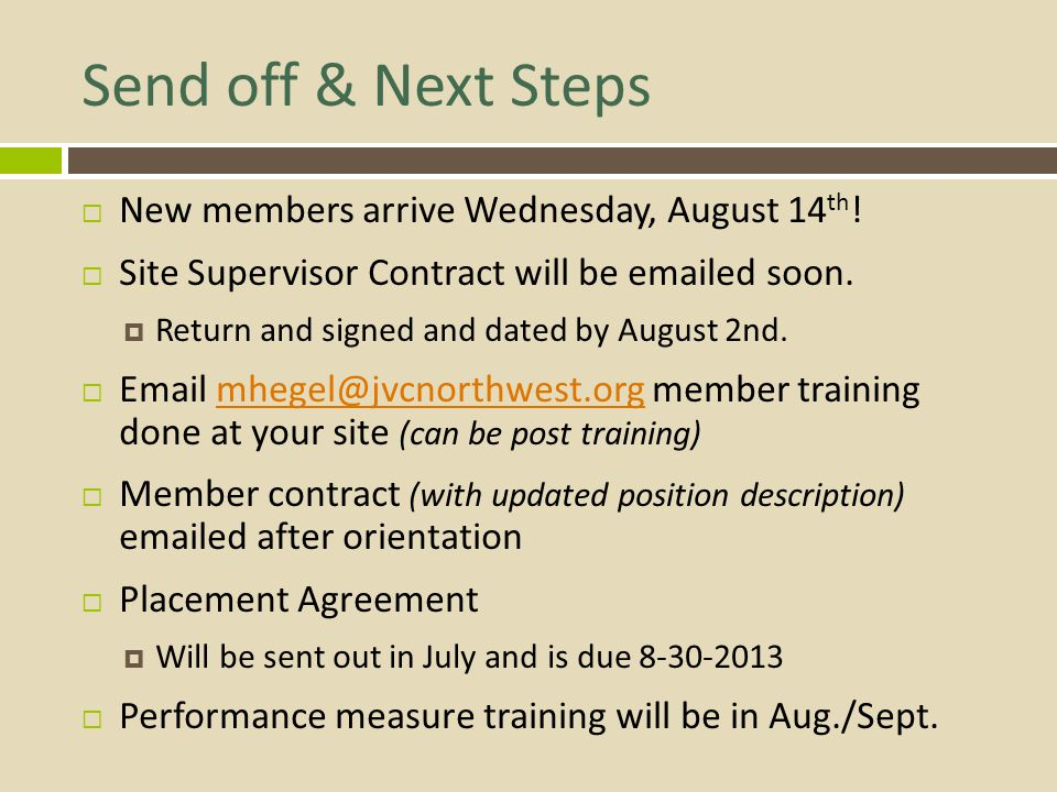 Send off & Next Steps New members arrive Wednesday, August 14th!