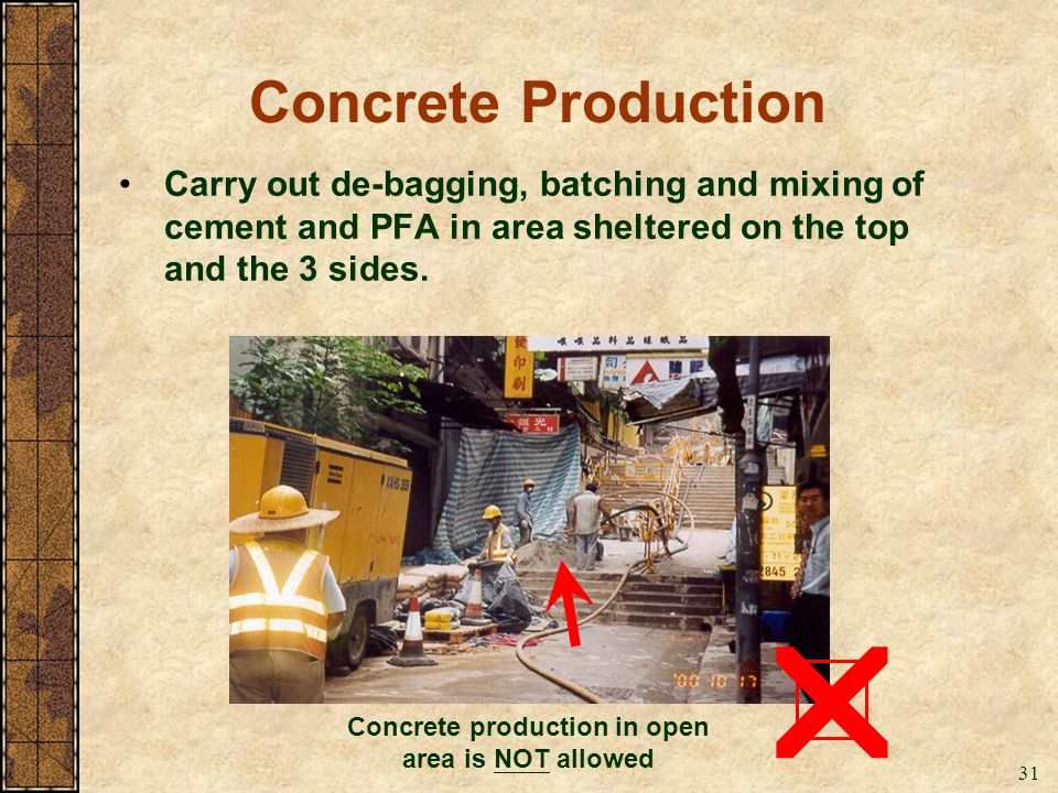 Concrete production in open area is NOT allowed