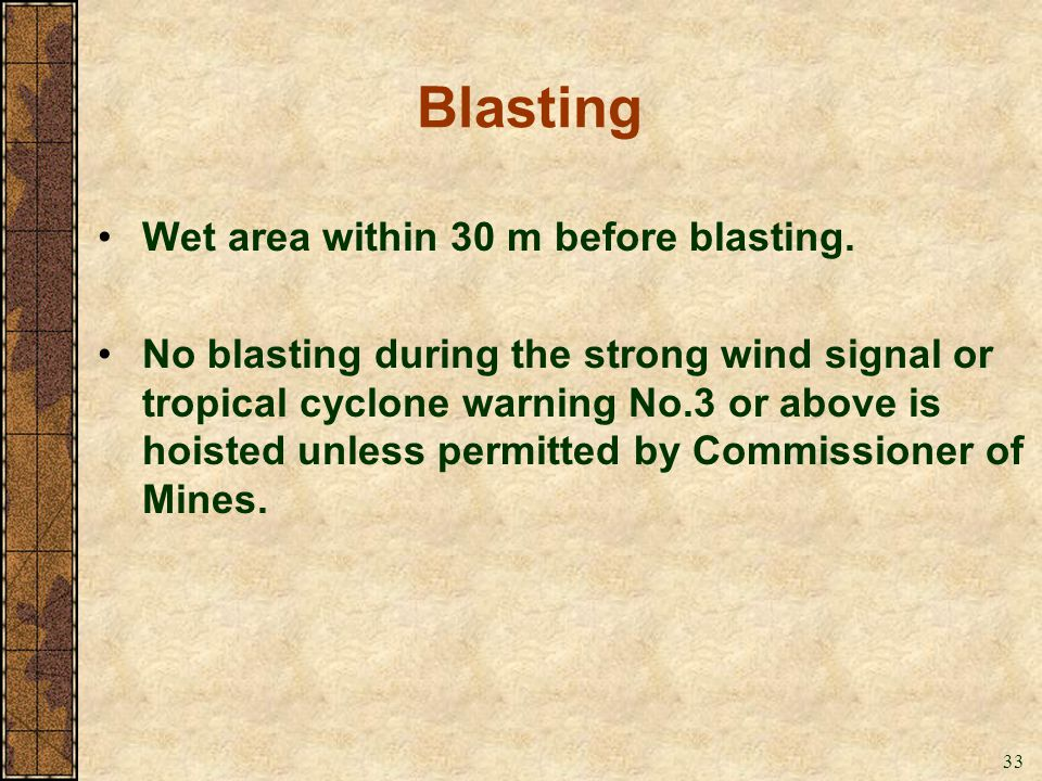 Blasting Wet area within 30 m before blasting.