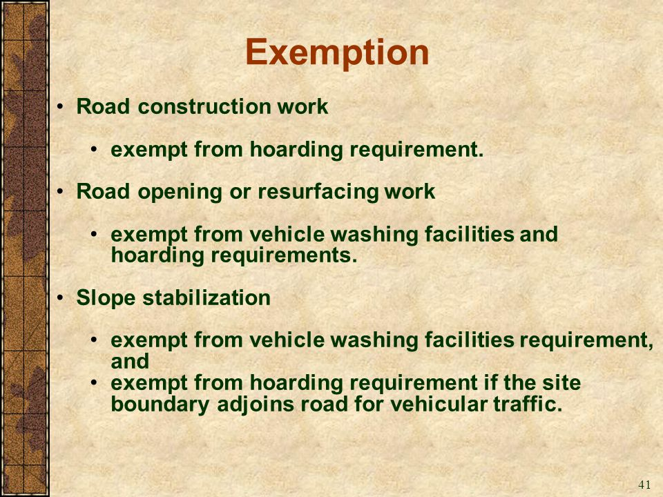 Exemption Road construction work exempt from hoarding requirement.