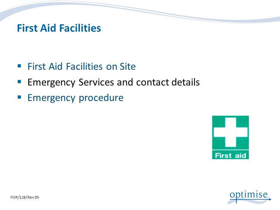 First Aid Facilities First Aid Facilities on Site