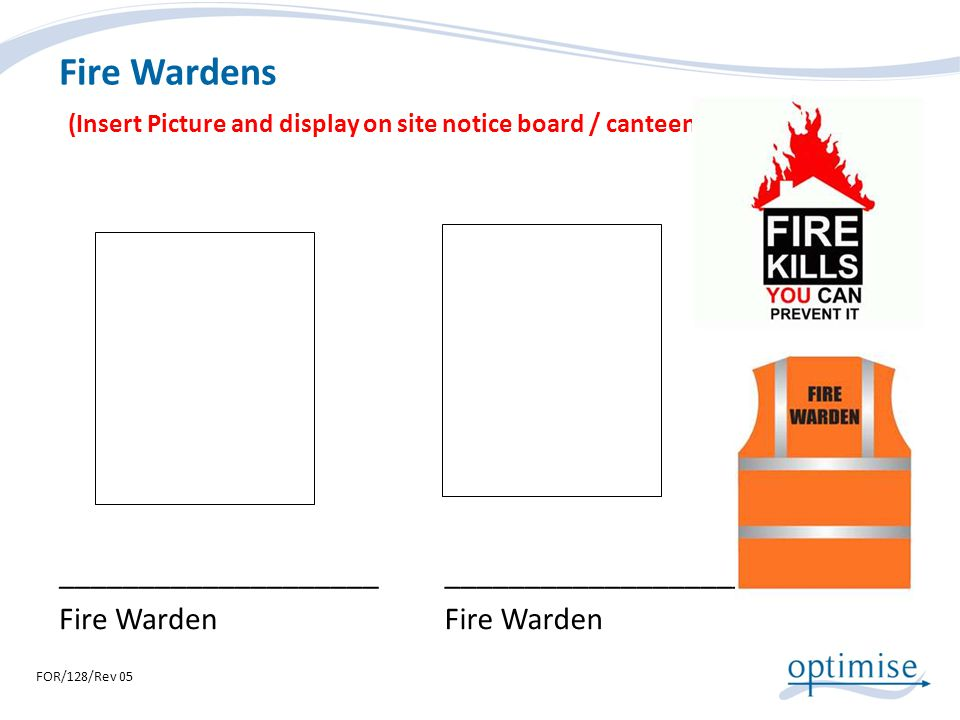 Fire Wardens (Insert Picture and display on site notice board / canteen)