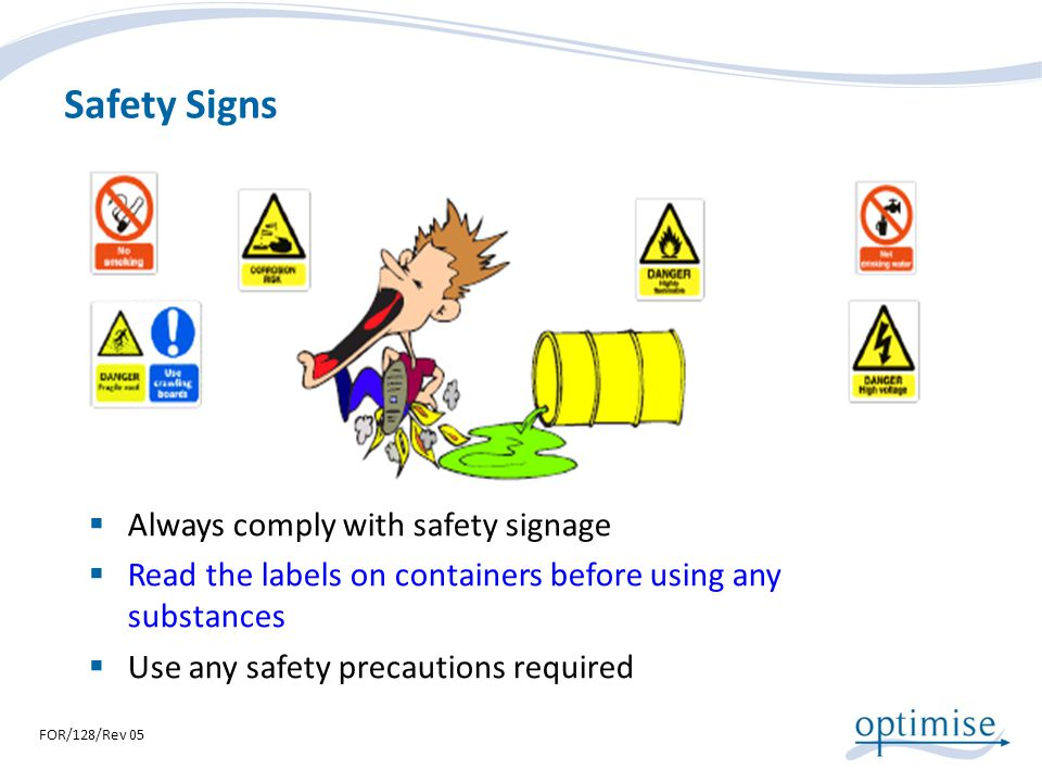 Safety Signs Always comply with safety signage
