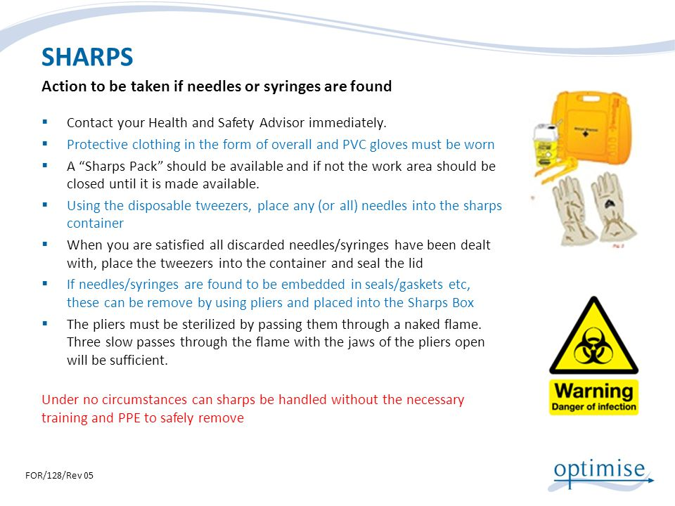 SHARPS Action to be taken if needles or syringes are found
