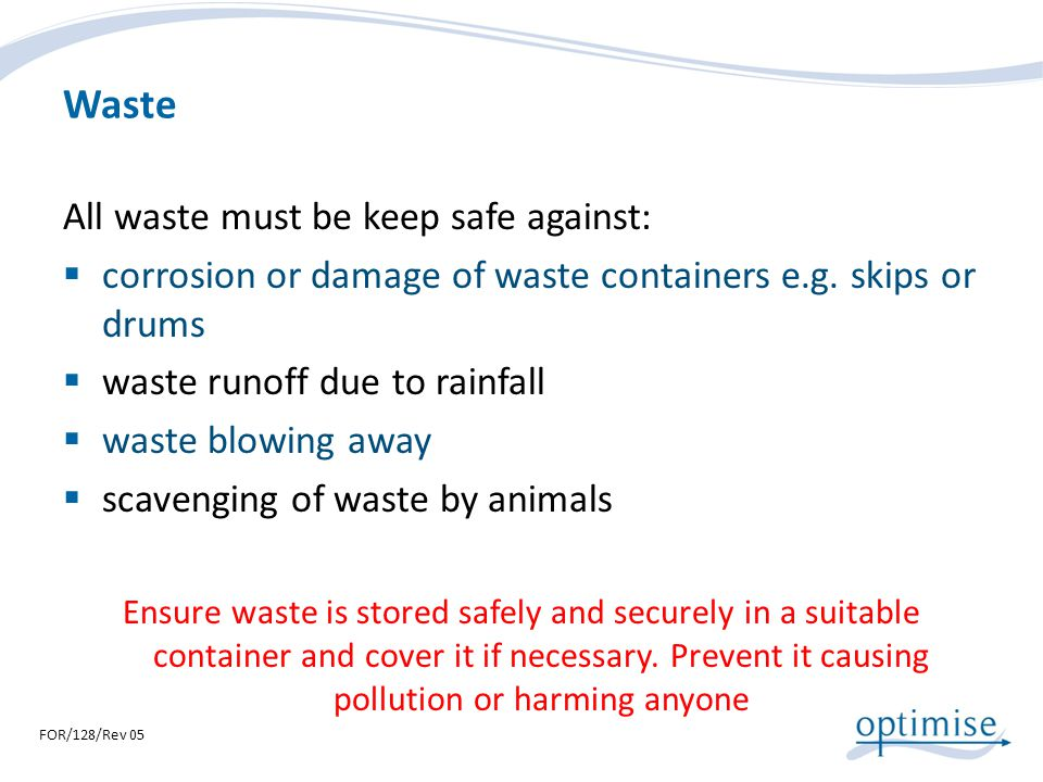 Waste All waste must be keep safe against: