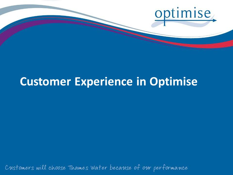 Customer Experience in Optimise