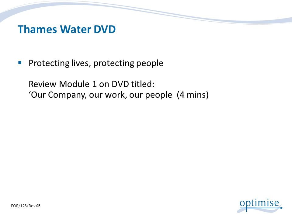 Thames Water DVD Protecting lives, protecting people Review Module 1 on DVD titled: 'Our Company, our work, our people (4 mins)