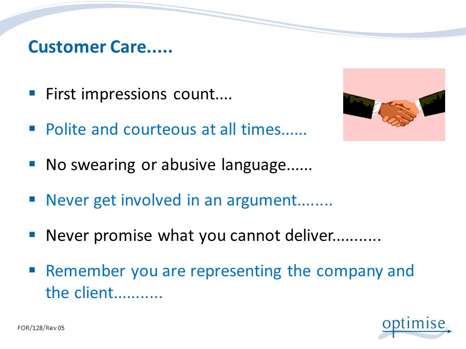 Customer Care..... First impressions count....