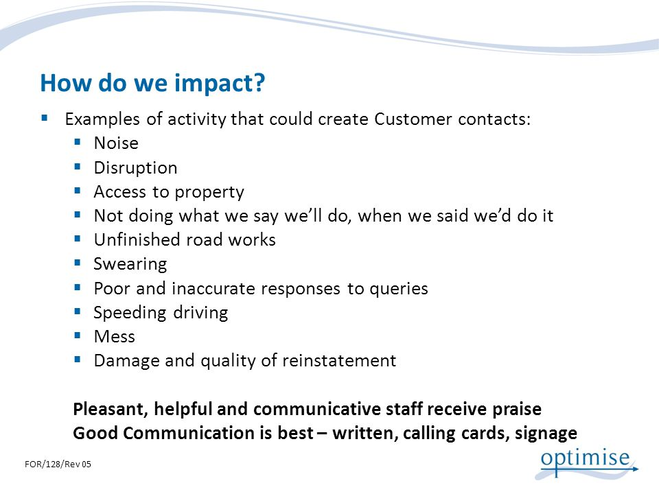 How do we impact Examples of activity that could create Customer contacts: Noise. Disruption. Access to property.