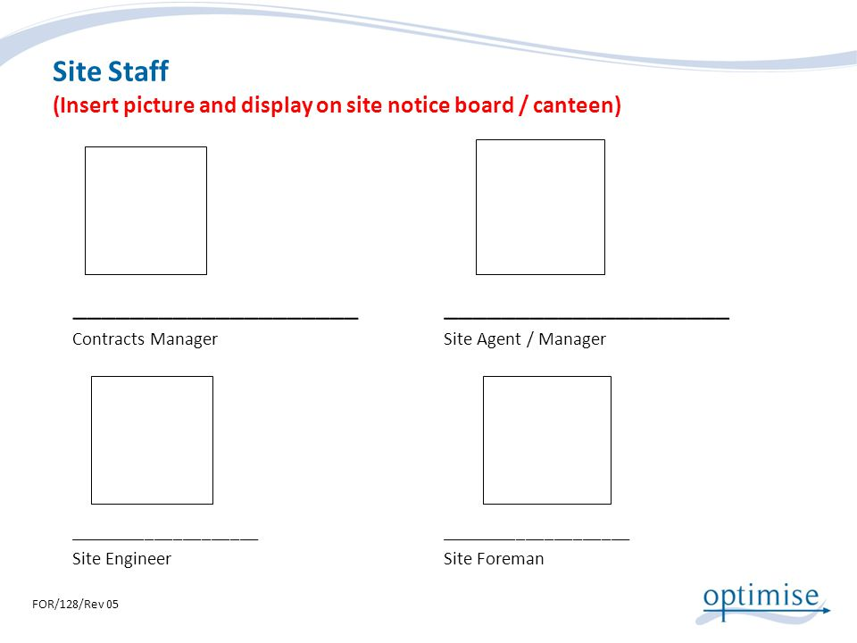 Site Staff (Insert picture and display on site notice board / canteen)