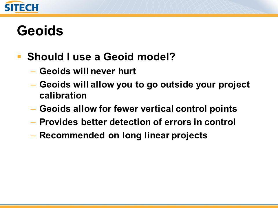 Geoids Should I use a Geoid model Geoids will never hurt