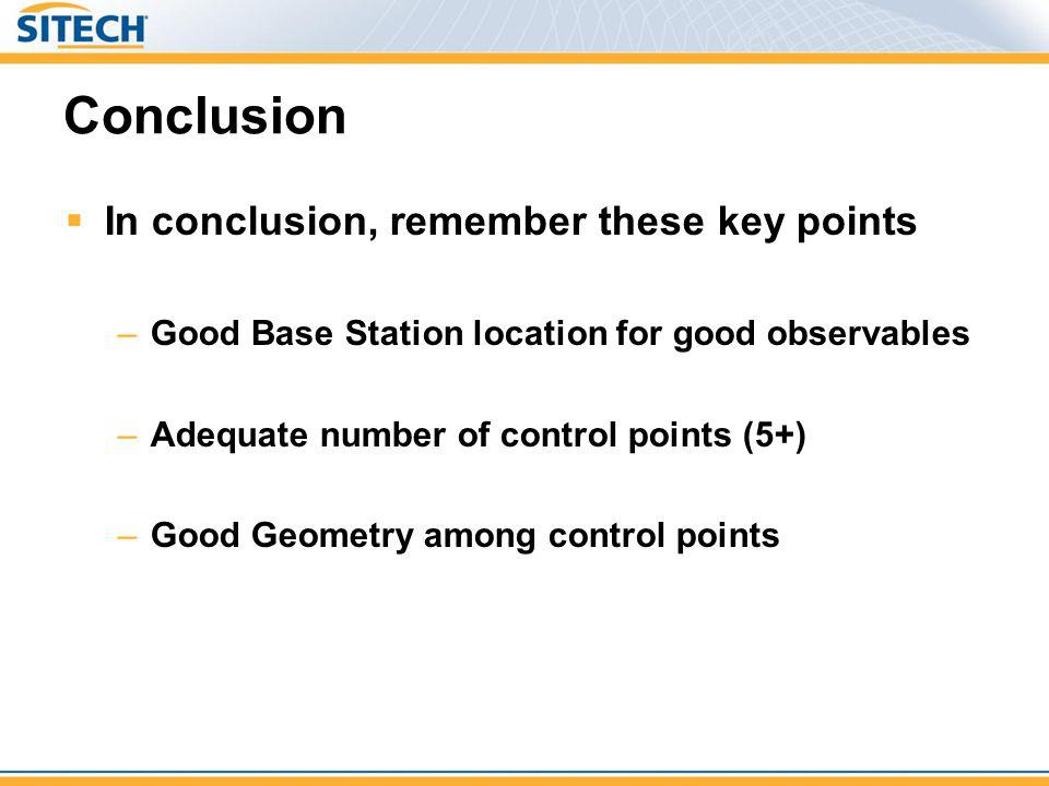 Conclusion In conclusion, remember these key points