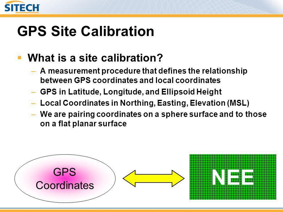 NEE GPS Site Calibration What is a site calibration GPS Coordinates