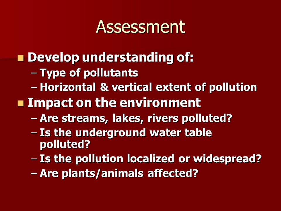 Assessment Develop understanding of: Impact on the environment