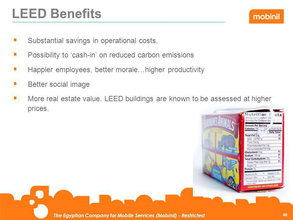 LEED Benefits Substantial savings in operational costs.