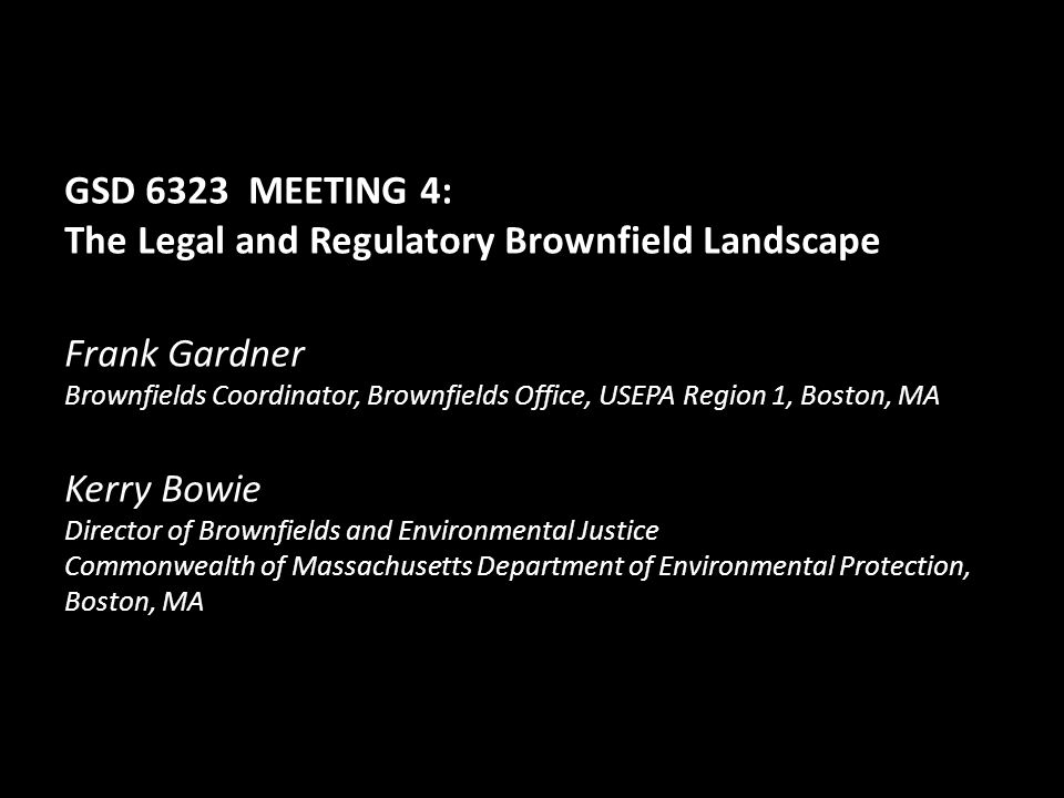 The Legal and Regulatory Brownfield Landscape Frank Gardner