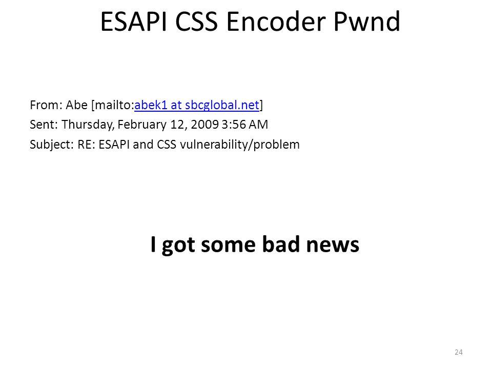 ESAPI CSS Encoder Pwnd I got some bad news