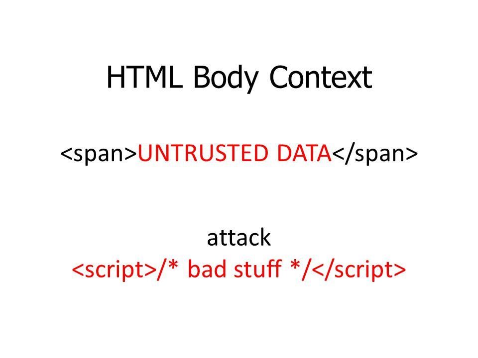 HTML Body Context <span>UNTRUSTED DATA</span> attack