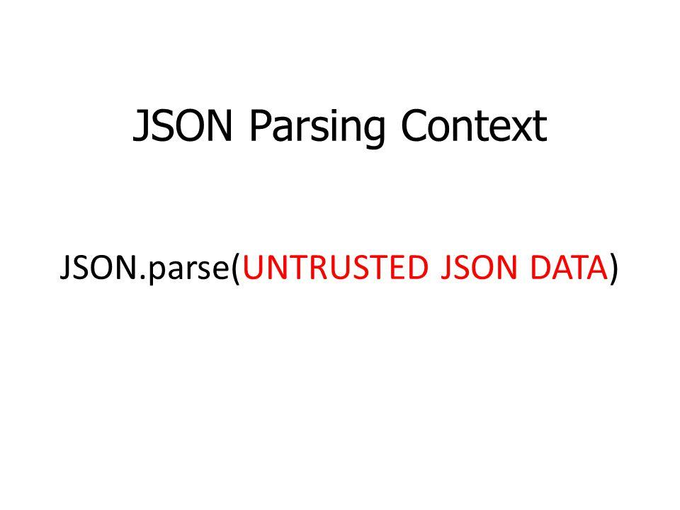 JSON.parse(UNTRUSTED JSON DATA)