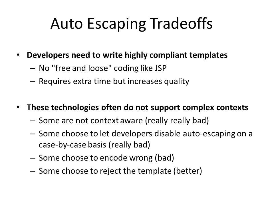 Auto Escaping Tradeoffs