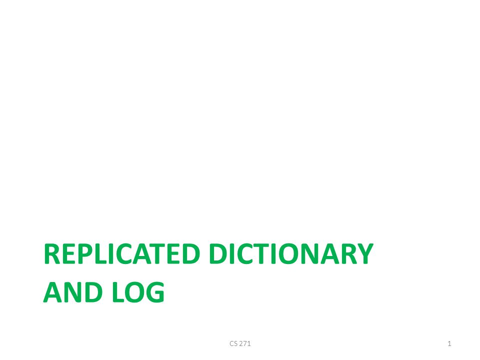 Replicated Dictionary and Log