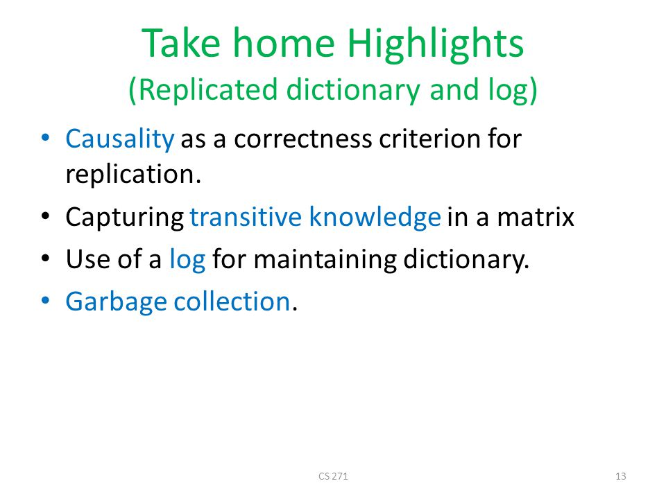 Take home Highlights (Replicated dictionary and log)