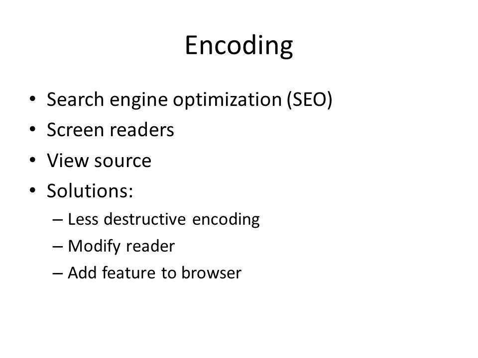 Encoding Search engine optimization (SEO) Screen readers View source