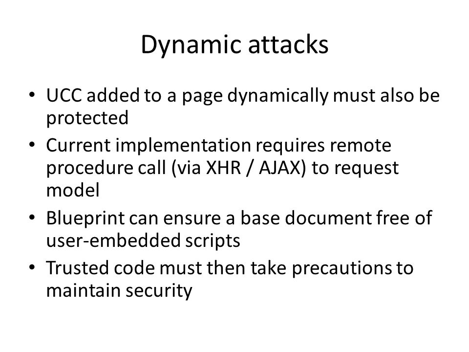 Dynamic attacks UCC added to a page dynamically must also be protected