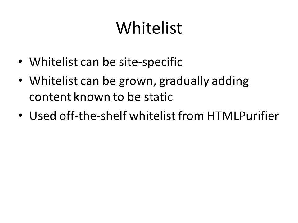 Whitelist Whitelist can be site-specific