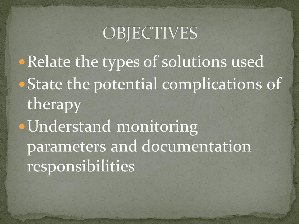 OBJECTIVES Relate the types of solutions used