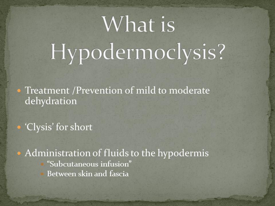 What is Hypodermoclysis