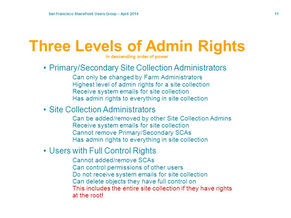 Three Levels of Admin Rights In descending order of power