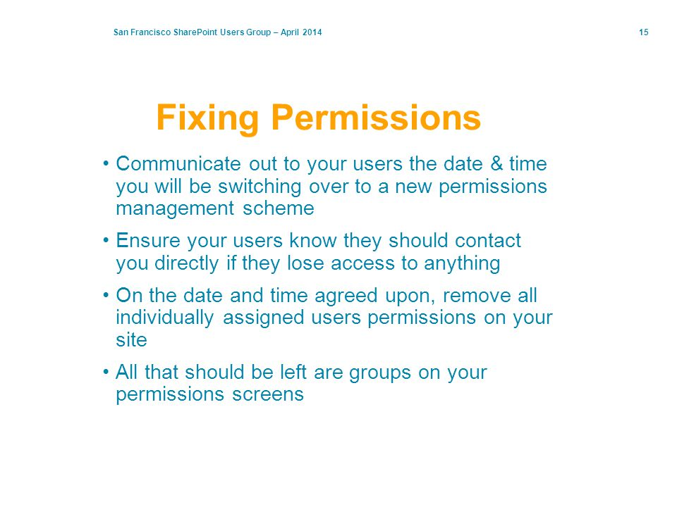 Fixing Permissions Communicate out to your users the date & time you will be switching over to a new permissions management scheme.
