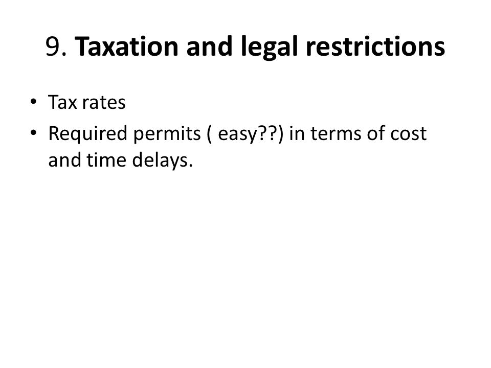 9. Taxation and legal restrictions