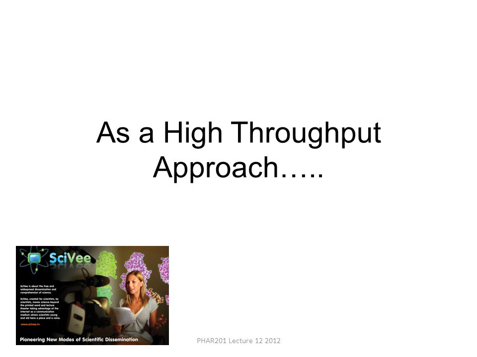 As a High Throughput Approach…..