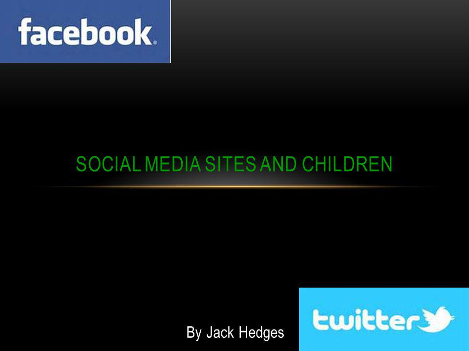 SOCIAL MEDIA SITES AND CHILDREN