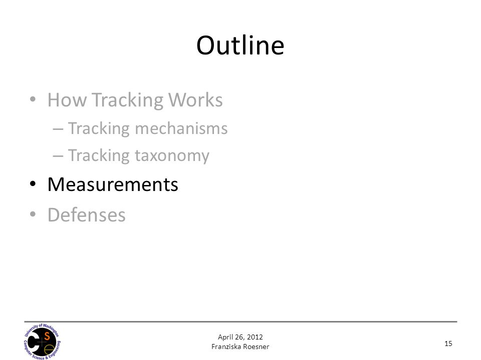 Outline How Tracking Works Measurements Defenses Tracking mechanisms