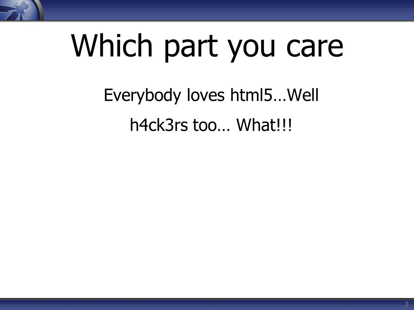 Everybody loves html5…Well h4ck3rs too… What!!!