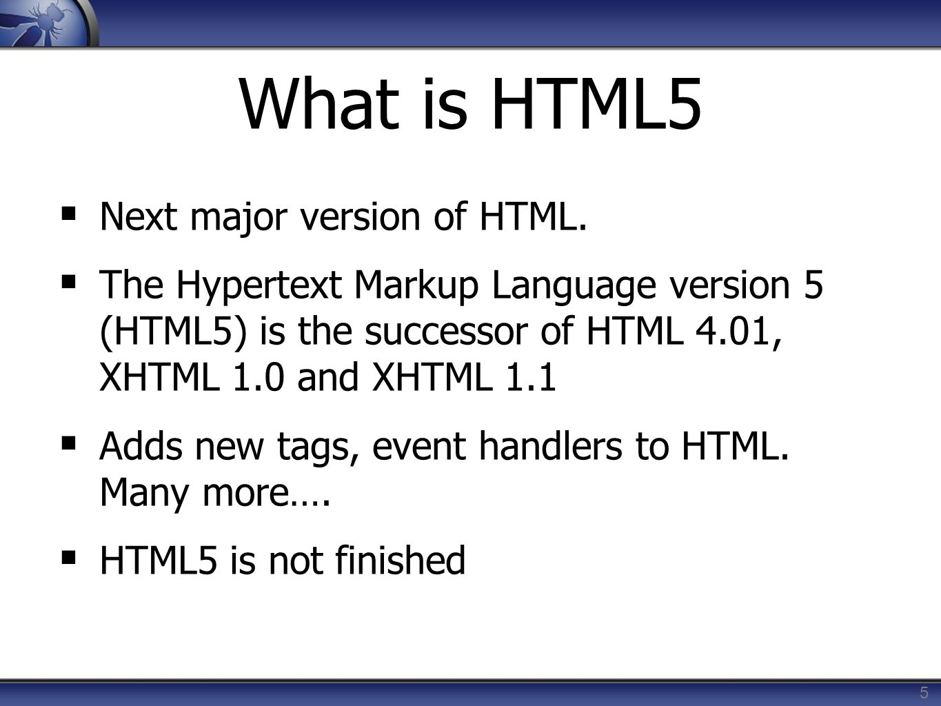 What is HTML5 Next major version of HTML.