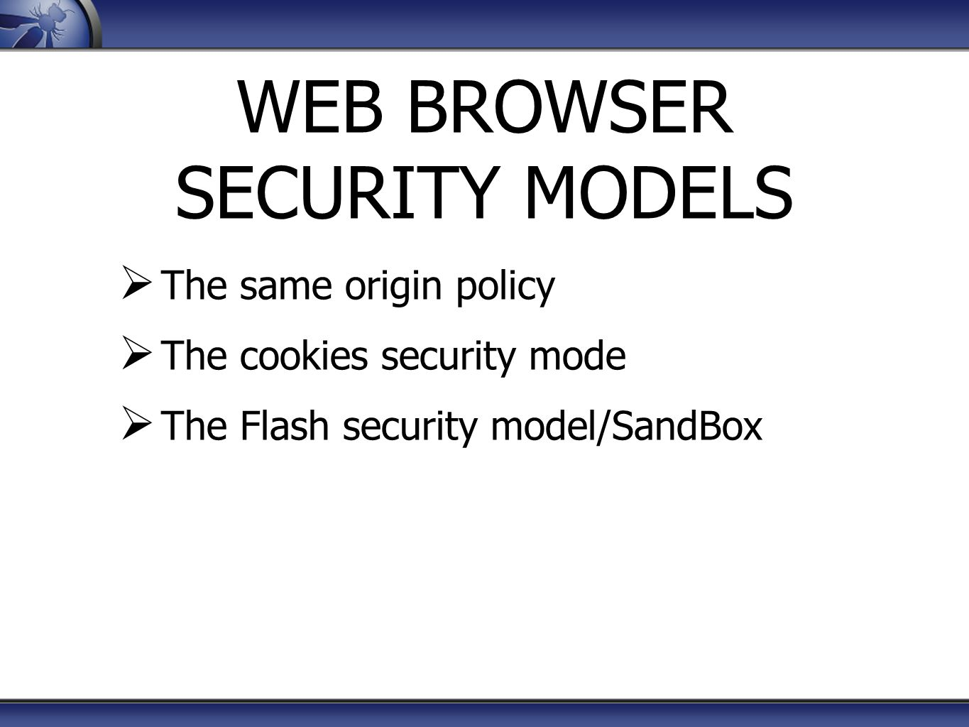 WEB BROWSER SECURITY MODELS