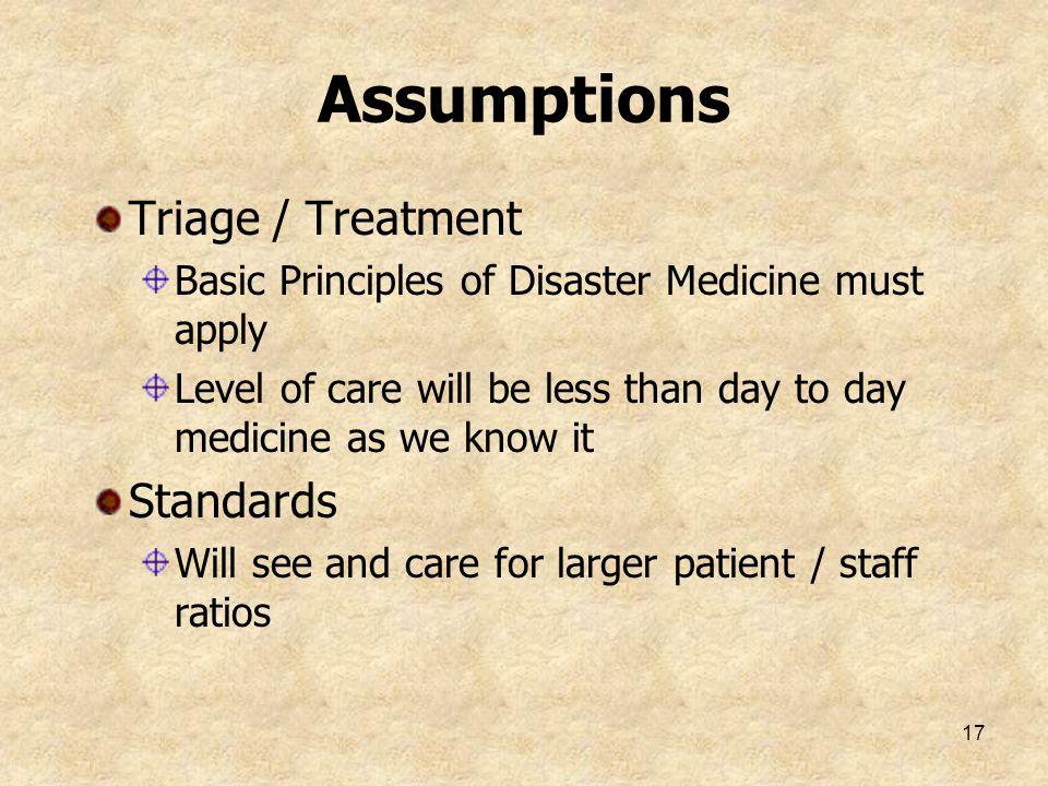 Assumptions Triage / Treatment Standards