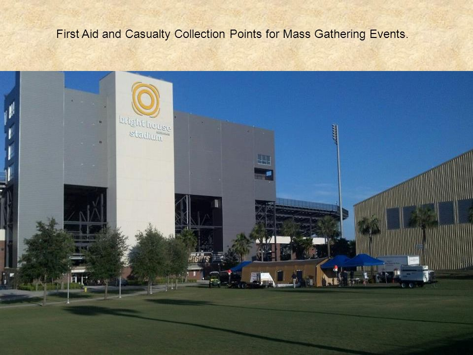 First Aid and Casualty Collection Points for Mass Gathering Events.