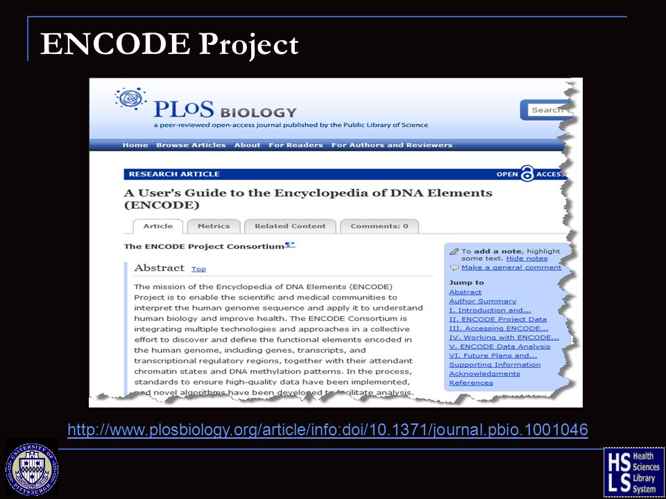 ENCODE Project http://www.plosbiology.org/article/info:doi/10.1371/journal.pbio.1001046