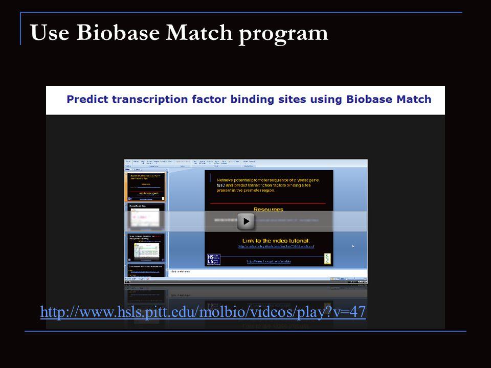 Use Biobase Match program
