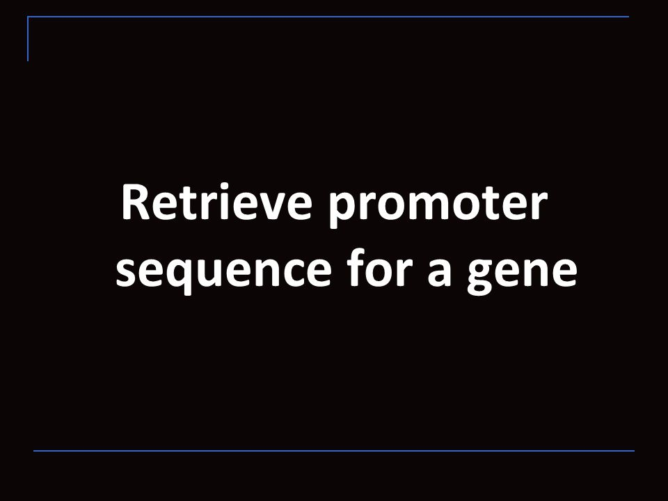 Retrieve promoter sequence for a gene