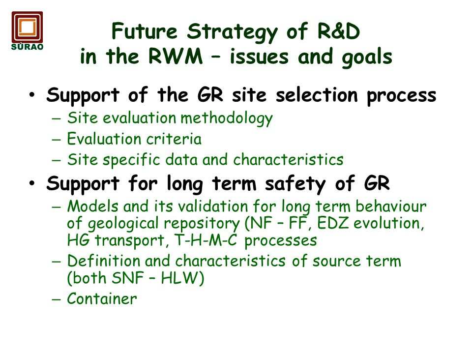 Future Strategy of R&D in the RWM – issues and goals