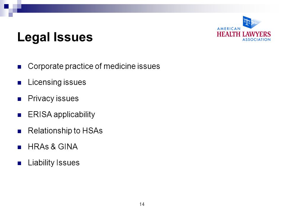 Legal Issues Corporate practice of medicine issues Licensing issues