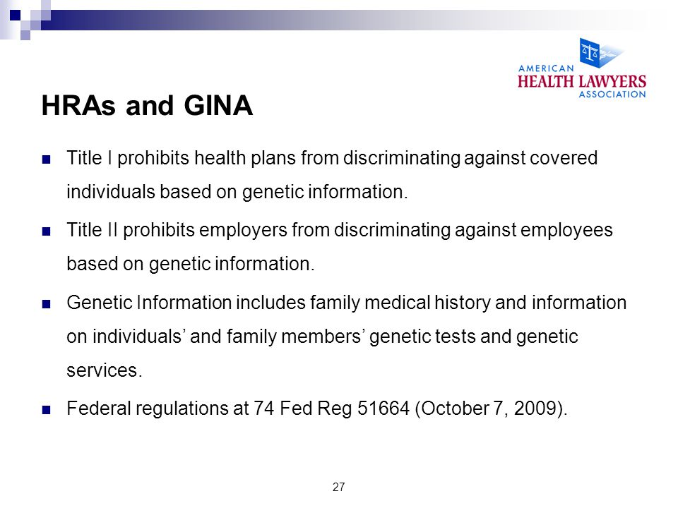 HRAs and GINA Title I prohibits health plans from discriminating against covered individuals based on genetic information.